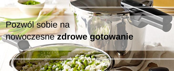 Pozwól sobie na nowoczesne zdrowe gotowanie